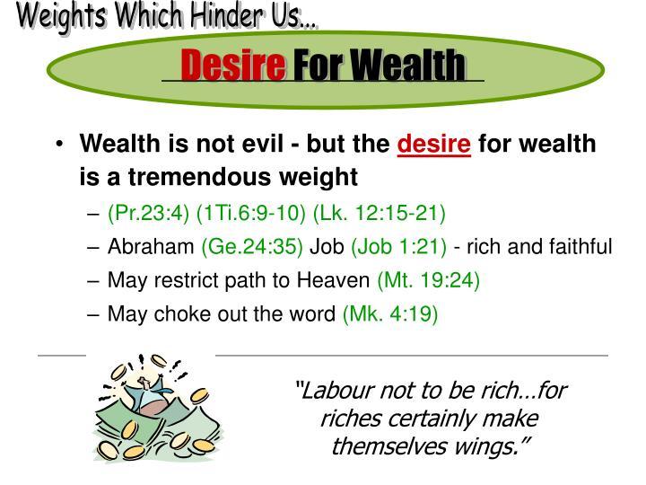 Weights Which Hinder Us...
