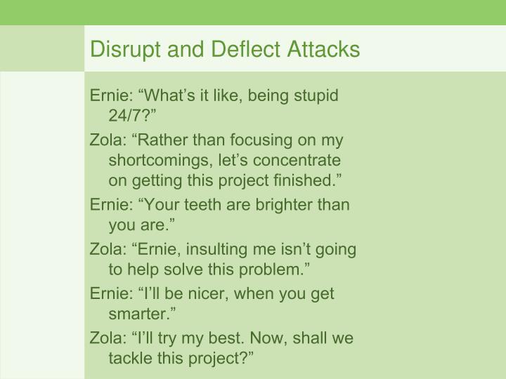 Disrupt and Deflect Attacks