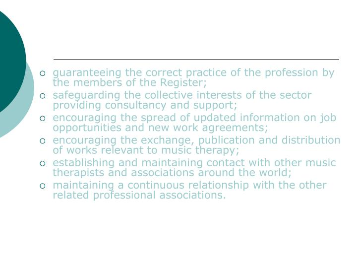 guaranteeing the correct practice of the profession by the members of the Register;