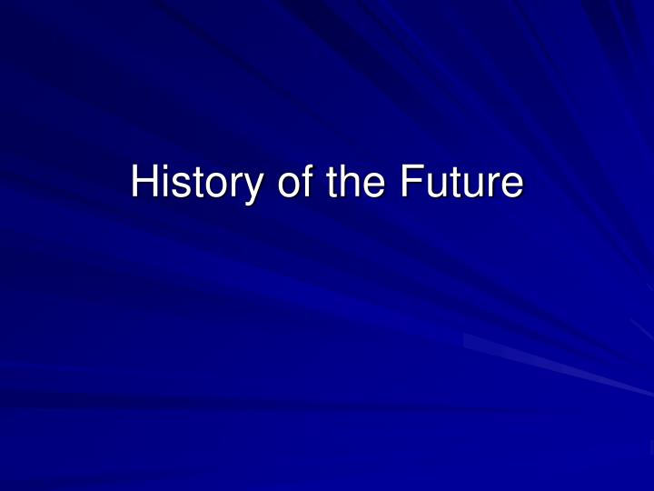 history of the future n.