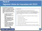 parte 5 ingresos libres de impuestos del 2013