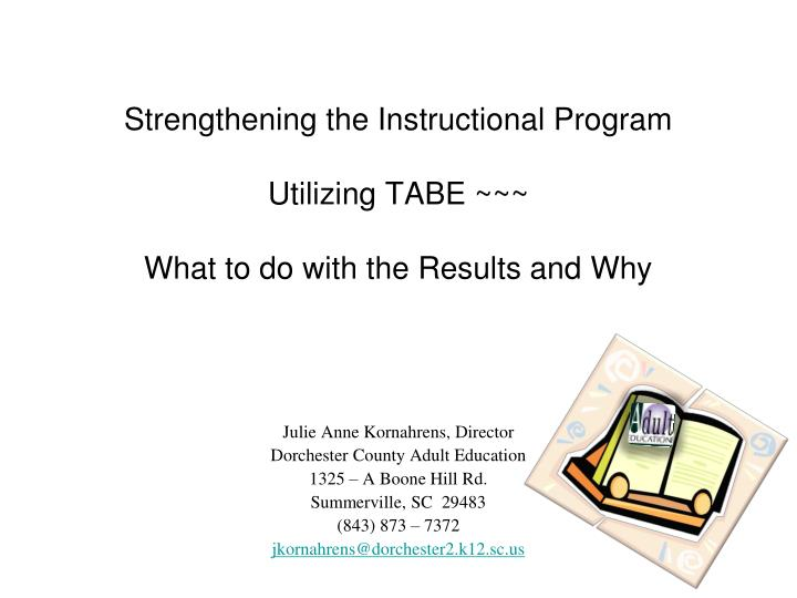 strengthening the instructional program utilizing tabe what to do with the results and why n.