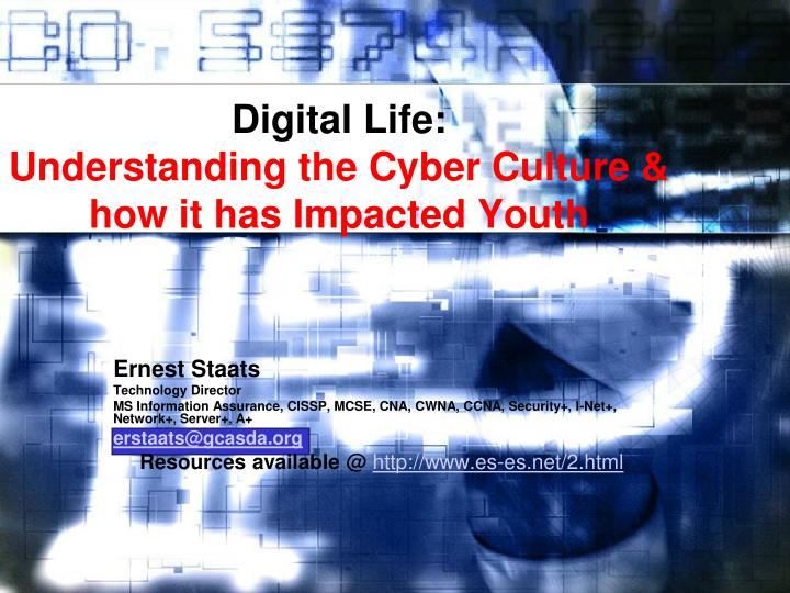 digital life understanding the cyber culture how it has impacted youth n.