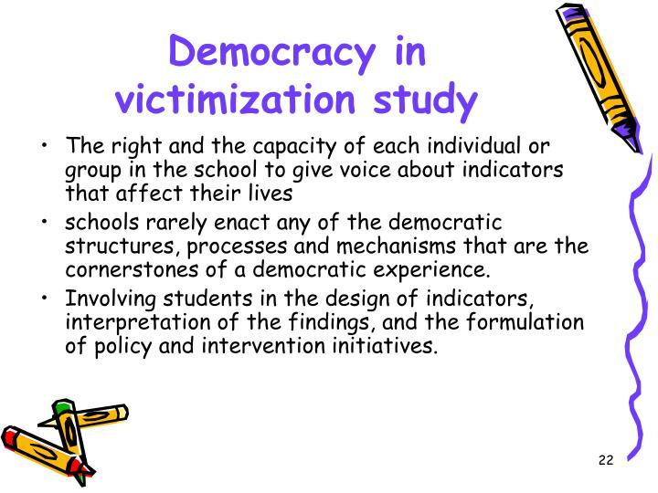 Democracy in victimization study