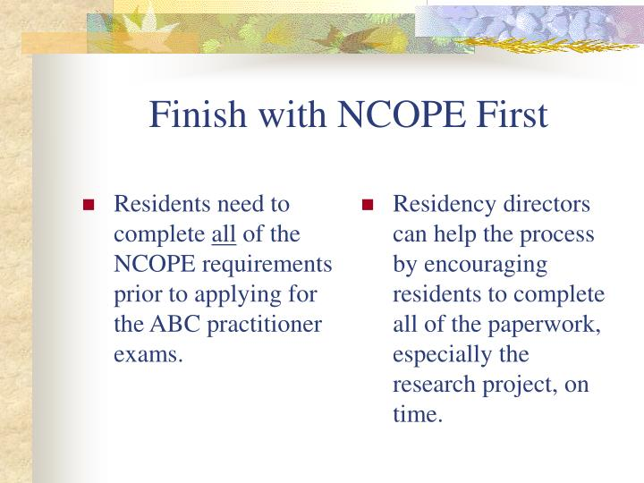 Finish with ncope first