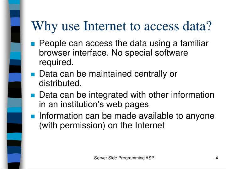 Why use Internet to access data?