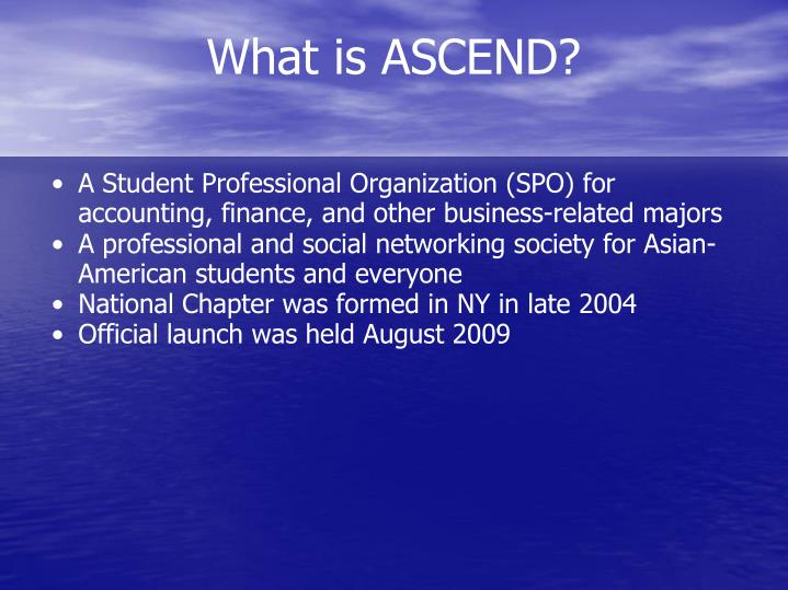 What is ascend