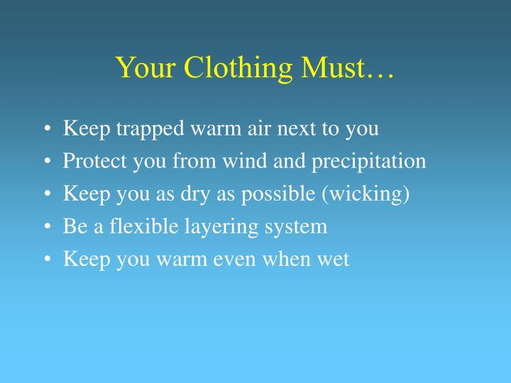 Your clothing must