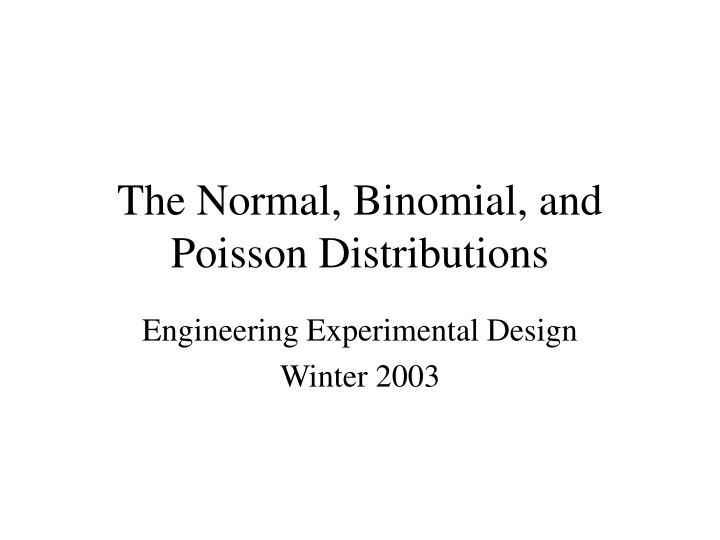 the normal binomial and poisson distributions n.