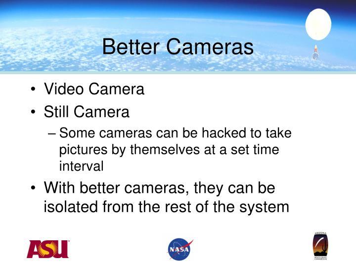 Better Cameras