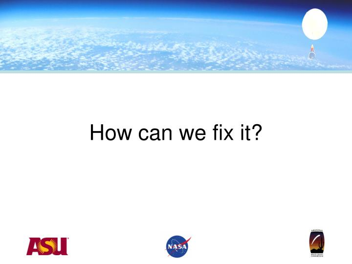 How can we fix it?