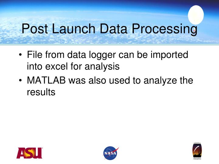 Post Launch Data Processing