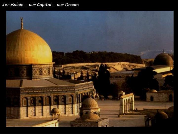 Jerusalem our capital our dream