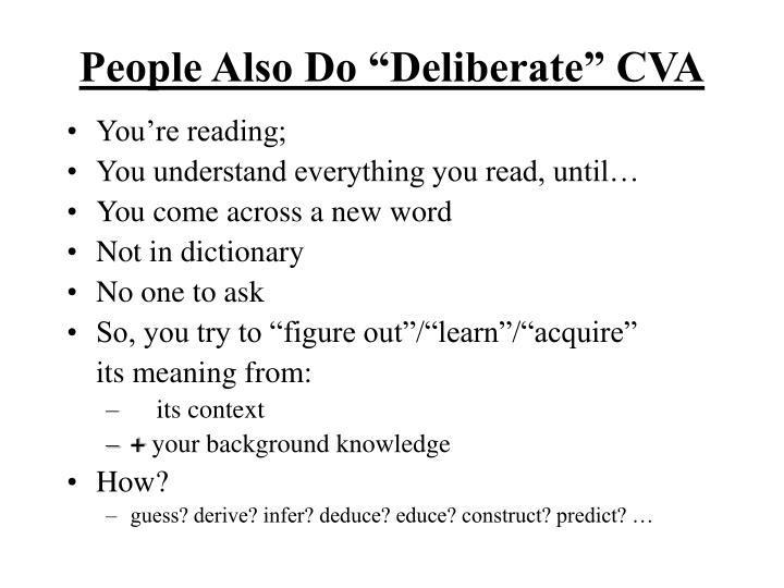 """People Also Do """"Deliberate"""" CVA"""