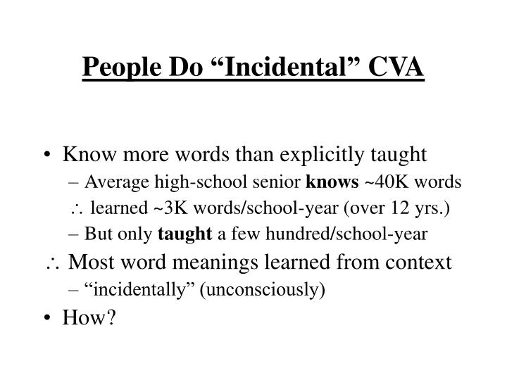 "People Do ""Incidental"" CVA"