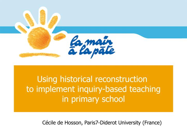 using historical reconstruction to implement inquiry based teaching in primary school n.