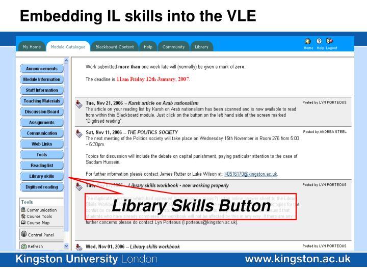 Embedding IL skills into the VLE
