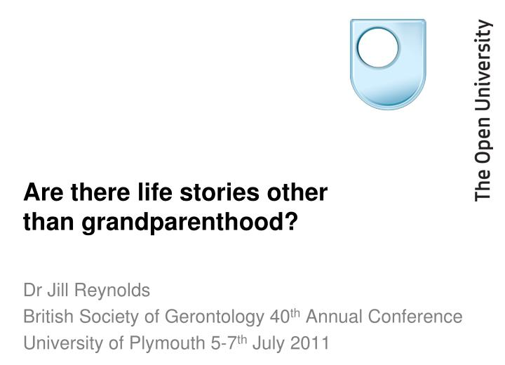 are there life stories other than grandparenthood n.