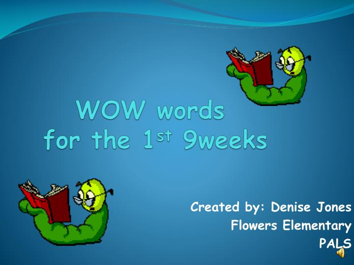 wow words for the 1 st 9weeks n.