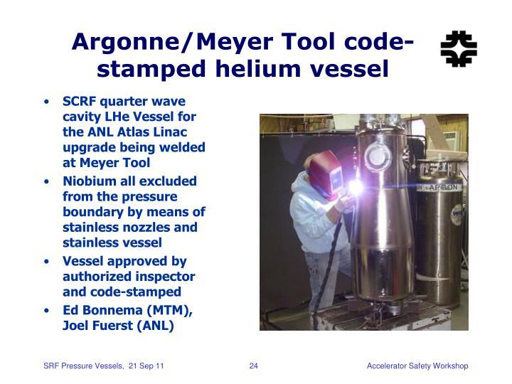 Argonne/Meyer Tool code-stamped helium vessel