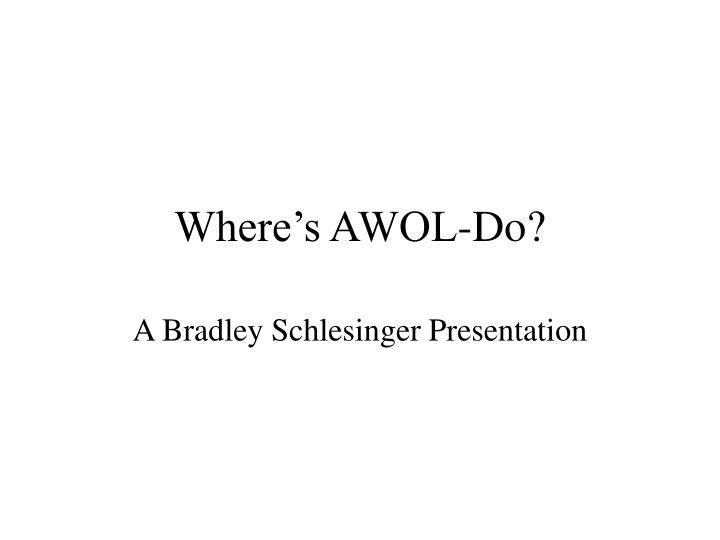 where s awol do n.