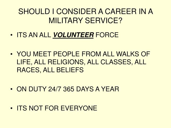 should i consider a career in a military service n.
