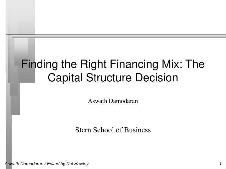 business financing and the capital structure essay Formulate approaches to current asset management, capital budgeting, financial structure, dividend policy, long-term financing, and mergers write clearly and concisely about financial management using proper writing mechanics.