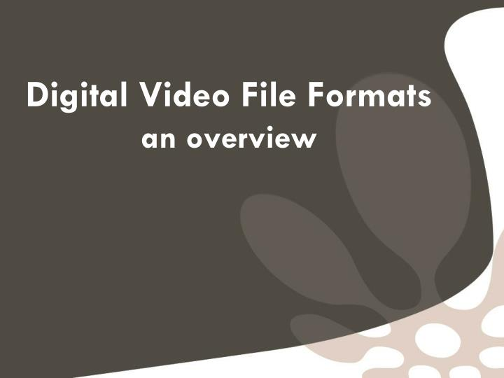 digital video file formats an overview n.