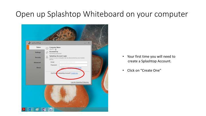 Open up splashtop whiteboard on your computer