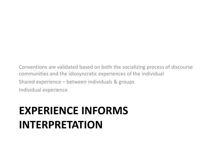 Experience informs interpretation