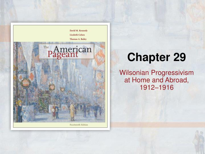 wilsonian progressivism at home and abroad 1912 1916 n.