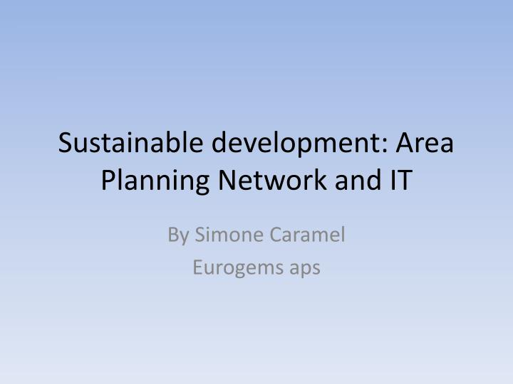Sustainable development area planning network and it