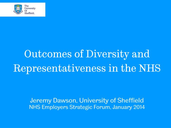outcomes of diversity and representativeness in the nhs n.