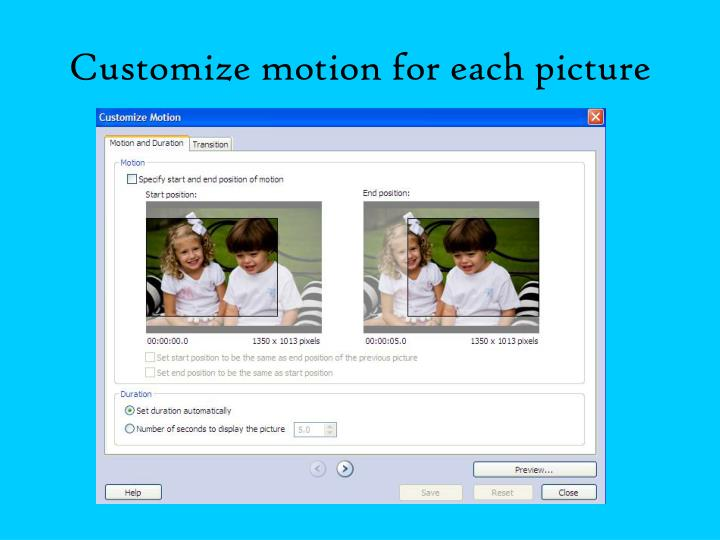 Customize motion for each picture
