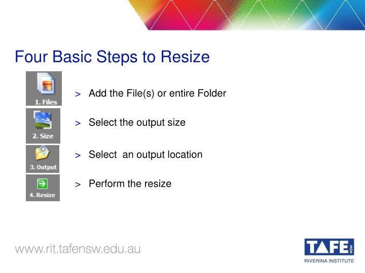 Four Basic Steps to Resize
