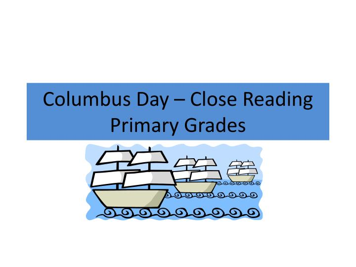 columbus day close reading primary grades n.