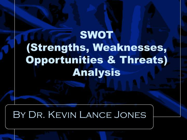 Swot strengths weaknesses opportunities threats analysis