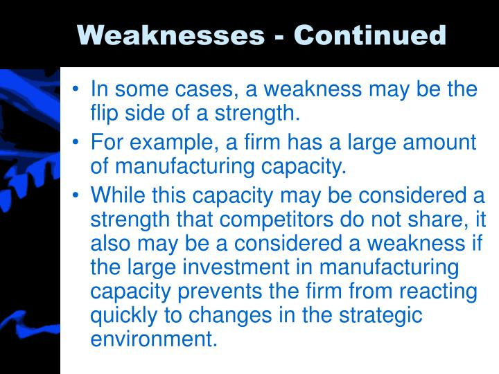 Weaknesses - Continued
