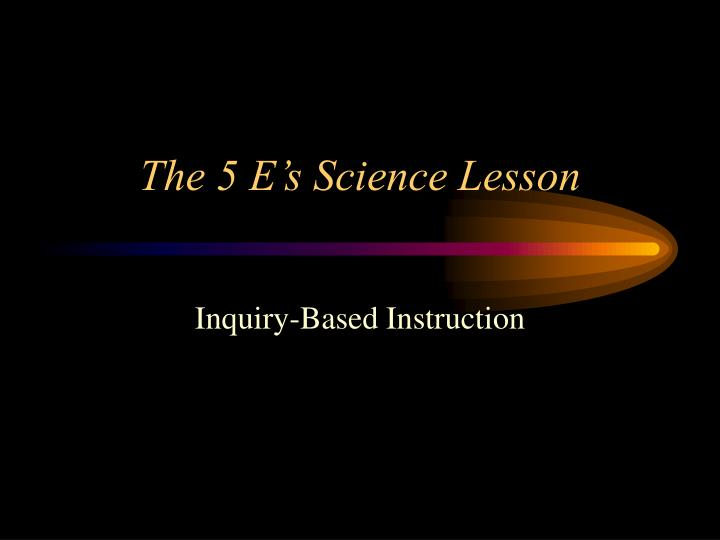 the 5 e s science lesson n.
