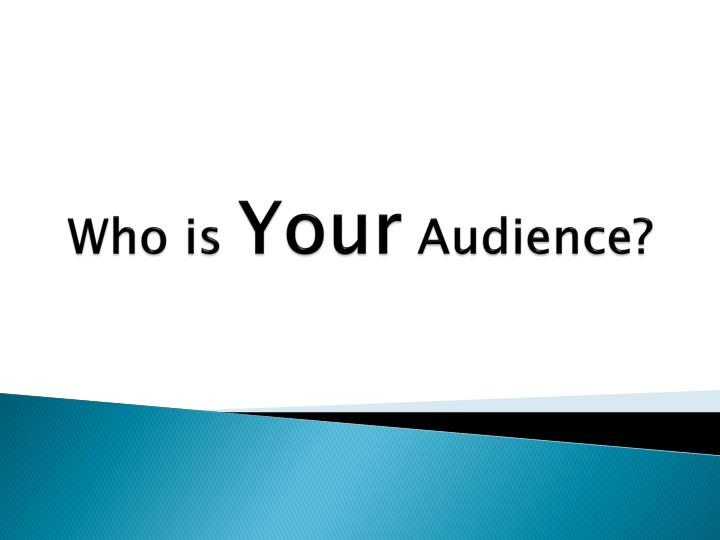 who is your audience n.