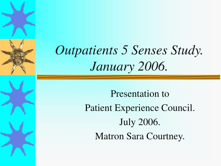 outpatients 5 senses study january 2006 n.
