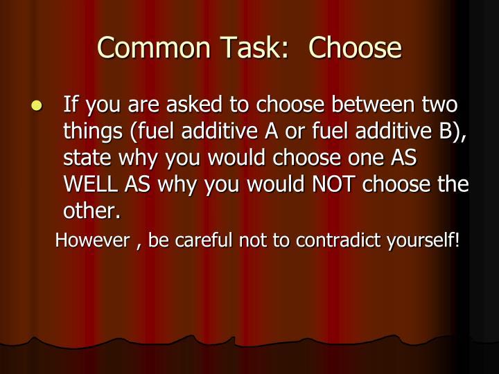 Common Task:  Choose
