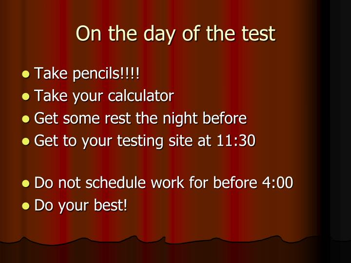 On the day of the test