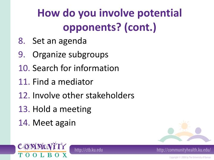 How do you involve potential opponents? (cont.)