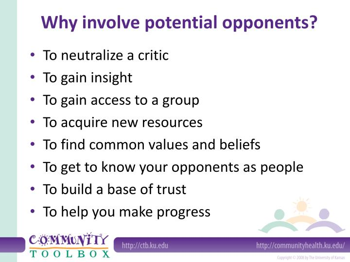 Why involve potential opponents