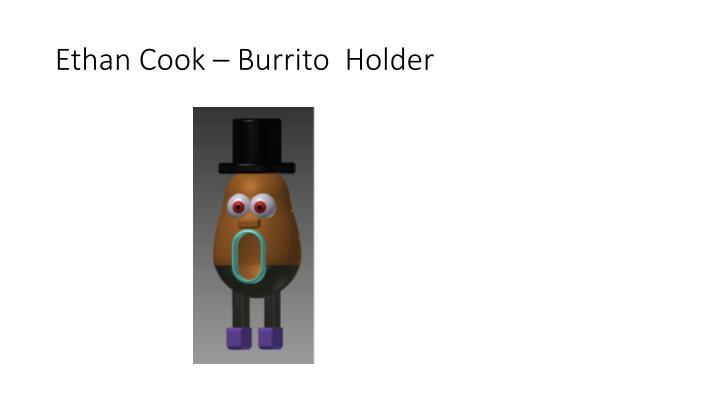 Ethan Cook – Burrito  Holder