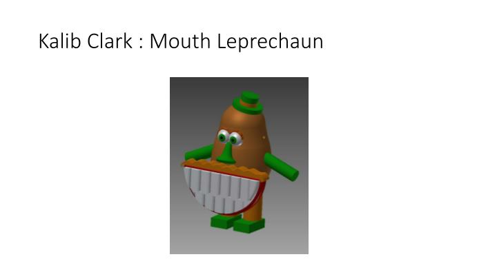 Kalib Clark : Mouth Leprechaun