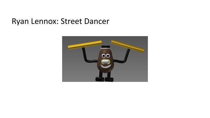 Ryan Lennox: Street Dancer