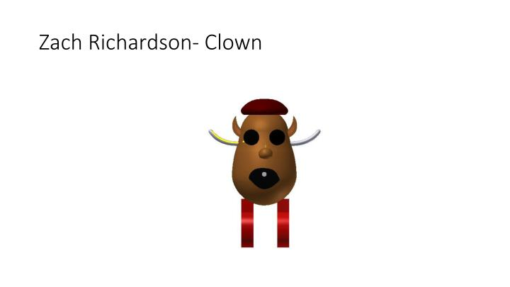 Zach Richardson- Clown
