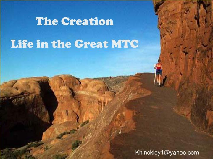the creation life in the great mtc n.